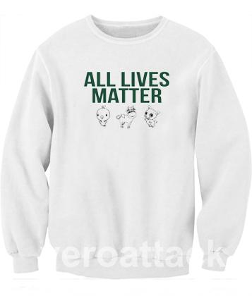 All Lives Matter Unisex Sweatshirts
