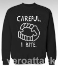 Careful I Bite Fun Vampire Fangs Unisex Sweatshirts