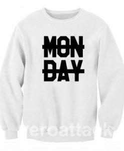 No Monday Unisex Sweatshirts