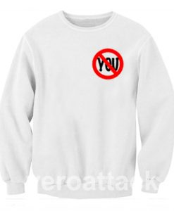 No You Funny Crossed Out Unisex Sweatshirt