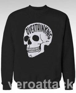 Overthinking Sweater Unisex Sweatshirts