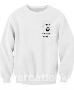 Uh Huh Honey Kanye West Unisex Sweatshirts