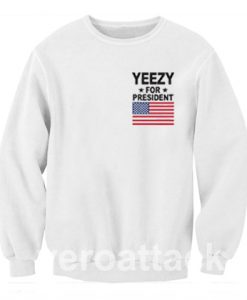 Yeezy For President 3 Unisex Sweatshirts