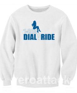 1-800-dial A Ride Unisex Sweatshirts