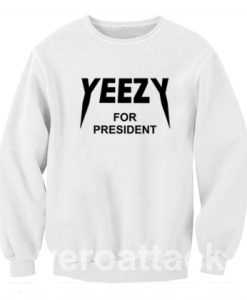 yeezy for president Unisex Sweatshirts