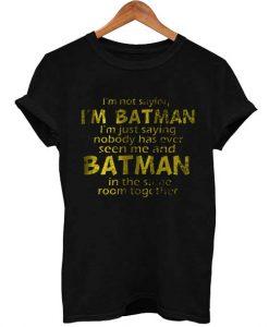 Batman Quotes T Shirt Size S,M,L,XL,2XL,3XL