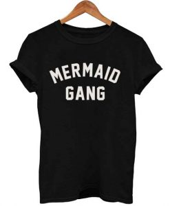 Mermaid gang T Shirt Size S,M,L,XL,2XL,3XL
