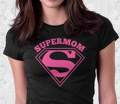 Super Mom TShirt quote Size S,M,L,XL,2XL,3XL,4XL,5XL