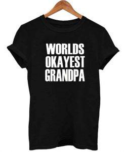 Worlds Okayest Grandpa T Shirt Size S,M,L,XL,2XL,3XL