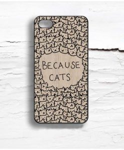 because cats Design Cases iPhone, iPod, Samsung Galaxy