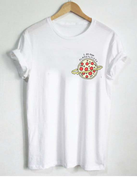 i am from planet pizza T Shirt Size S,M,L,XL,2XL,3XL