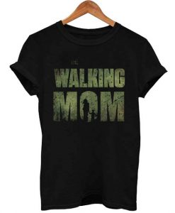 the walking mom T Shirt Size S,M,L,XL,2XL,3XL