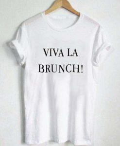 viva la brunch T Shirt Size S,M,L,XL,2XL,3XL