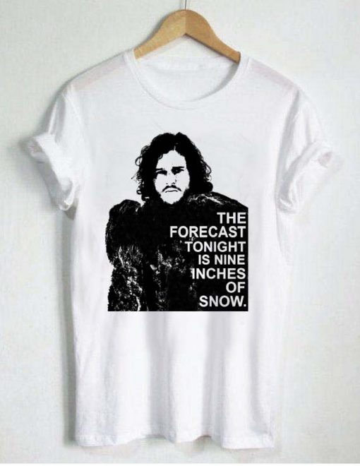 game of thrones jon snow quote T Shirt Size S,M,L,XL,2XL,3XL