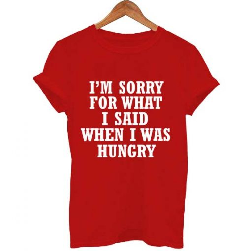 I'm sorry for what T Shirt Size S,M,L,XL,2XL,3XL