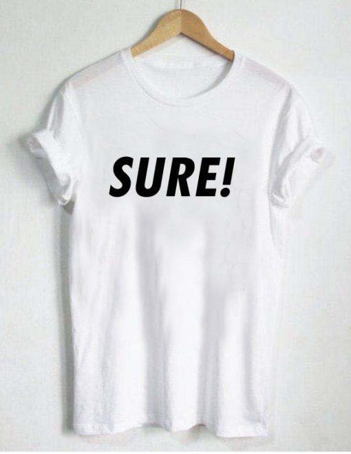 SURE! T Shirt Size S,M,L,XL,2XL,3XL