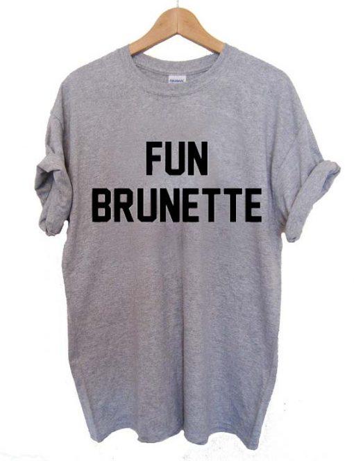 fun brunette T Shirt Size XS,S,M,L,XL,2XL,3XL