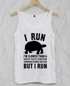 i run but i run Adult tank top men and women