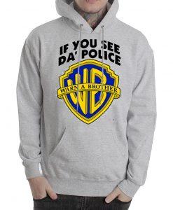 if you see da' police warn a brother grey Hoodies