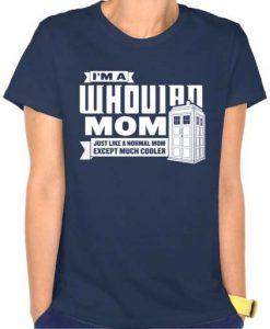 i'm whovian mom T Shirt Size S,M,L,XL,2XL,3XL