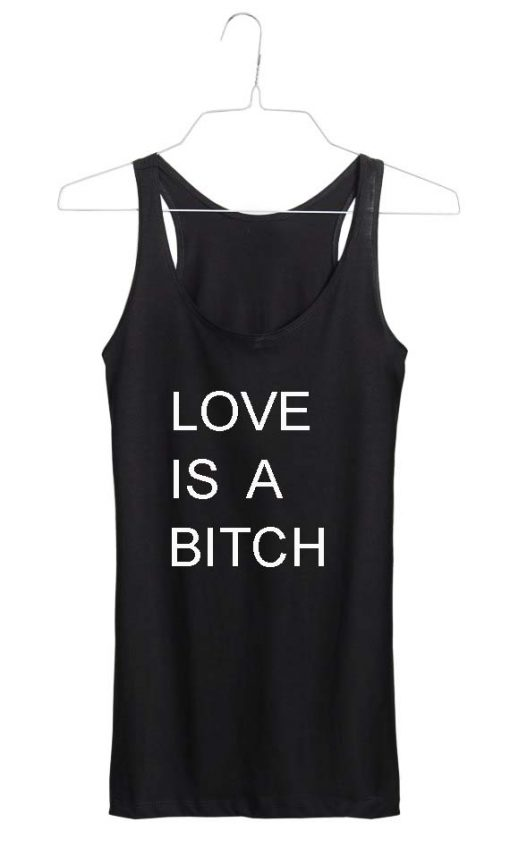 love is a bitch Adult tank top men and women