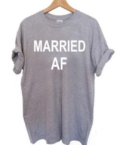 married af T Shirt Size S,M,L,XL,2XL,3XL