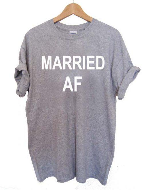 married af T Shirt Size S,M,L,XL,2XL,3XL