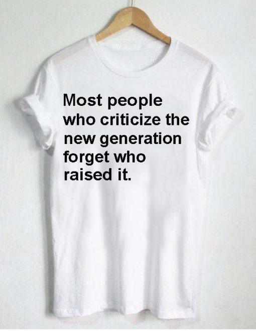 most people who criticize T Shirt Size S,M,L,XL,2XL,3XL