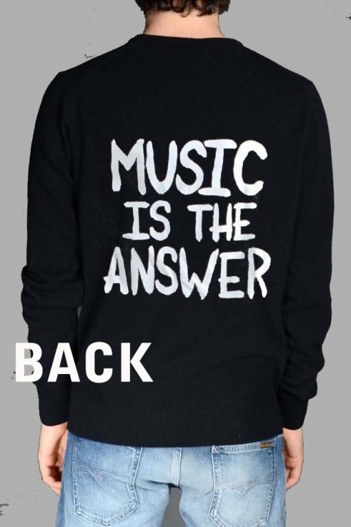 music is the answer Unisex Sweatshirts