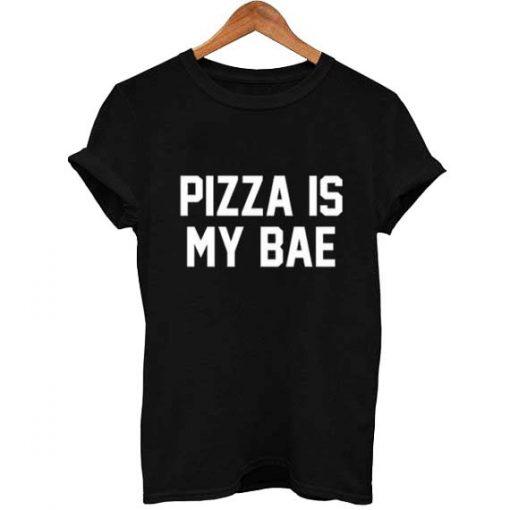 pizza is my bae T Shirt Size S,M,L,XL,2XL,3XL