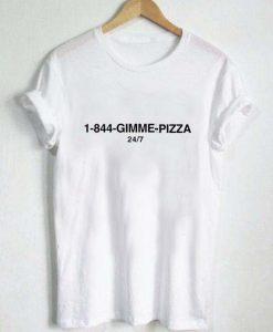 1-844-gimme-pizza T Shirt Size XS,S,M,L,XL,2XL,3XL