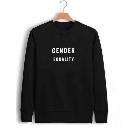 gender equality Unisex Sweatshirts