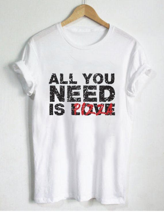 aeae4508 all you need is love pizza T Shirt Size XS,S,M,L,XL,2XL,3XL