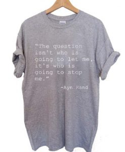 ayn rand quotes T Shirt Size XS,S,M,L,XL,2XL,3XL