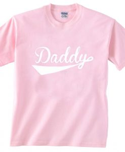 daddy light pink T Shirt Size S,M,L,XL,2XL,3XL