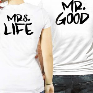 mr good and mrs life Couple Tshirt Size S,M,L,XL,2XL,3XL