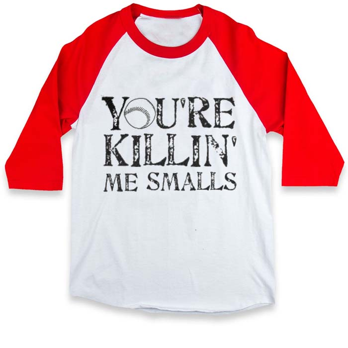 1f37ad2a you're killin' me smalls raglan unisex tee shirt for adult men and women
