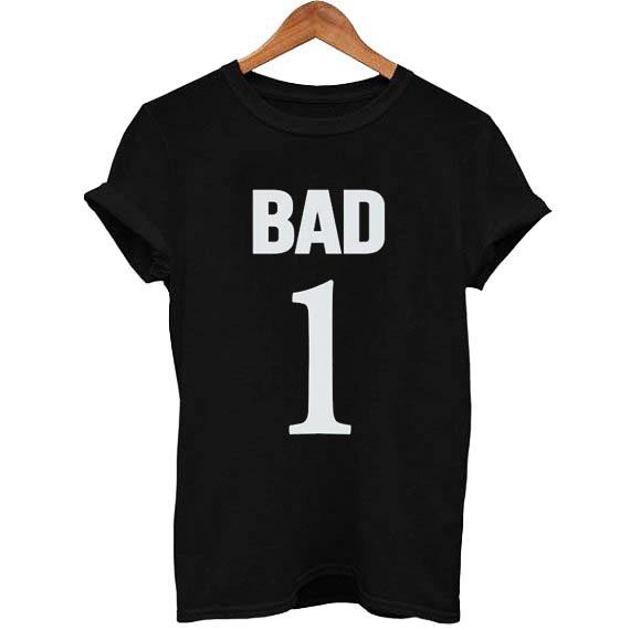 BAD 1 T Shirt Size XS,S,M,L,XL,2XL,3XL