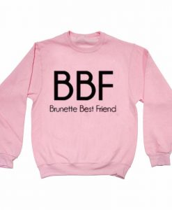 BBF brunette Best Friend light pink Unisex Sweatshirts