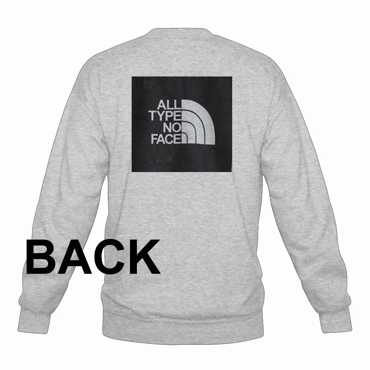 all type no face Unisex Sweatshirts