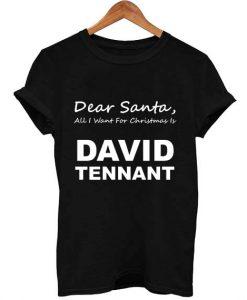 dear santa david tennant T Shirt Size XS,S,M,L,XL,2XL,3XL