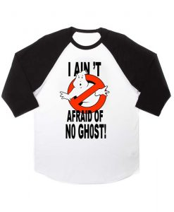 i ain't afraid of no ghost raglan unisex tee shirt for adult men and women