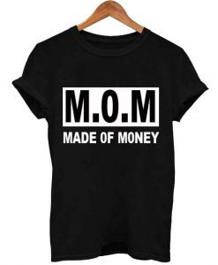 mom made of money T Shirt Size XS,S,M,L,XL,2XL,3XL