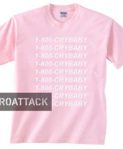 1-800-crybaby light pink T Shirt Size S,M,L,XL,2XL,3XL