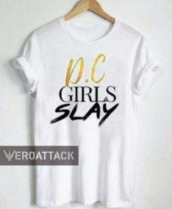 DC girls slay T Shirt Size XS,S,M,L,XL,2XL,3XL