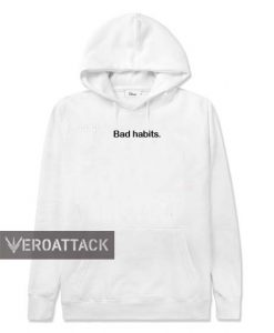 bad habits white color Hoodies
