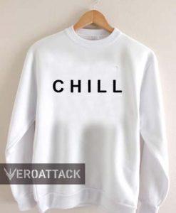 CHILL font Unisex Sweatshirts