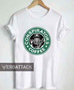 conspirators coffee slash T Shirt Size XS,S,M,L,XL,2XL,3XL