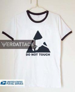 do not touch unisex ringer tshirt