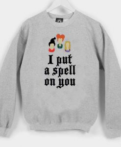 i put a spell on you halloween Unisex Sweatshirts